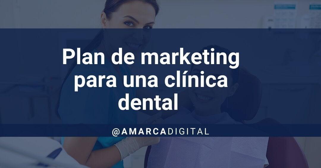 plan de marketing para una clínica dental