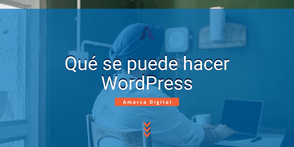 Wordpress Qué se puede hacer